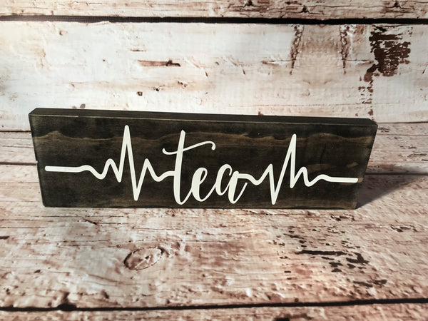 Tea Heartbeat Wood Sign