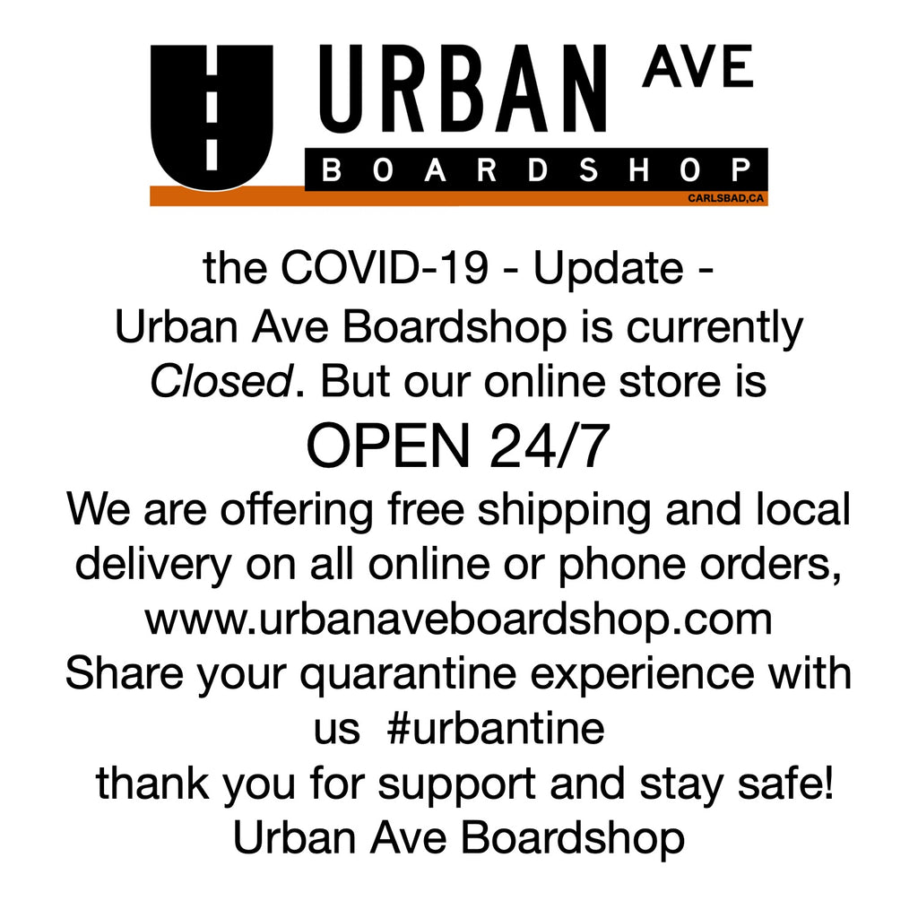 Urban Ave Boardshop the COVID-19 - Update -
