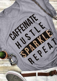Caffeinate Hustle Sparkle Repeat Tee