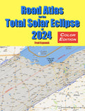 Road Atlas for the Total Solar Eclipse of 2024 - Full Color Edition