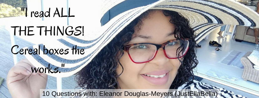 10 Questions with: Eleanor Douglas-Meyers (JustEllaBella)