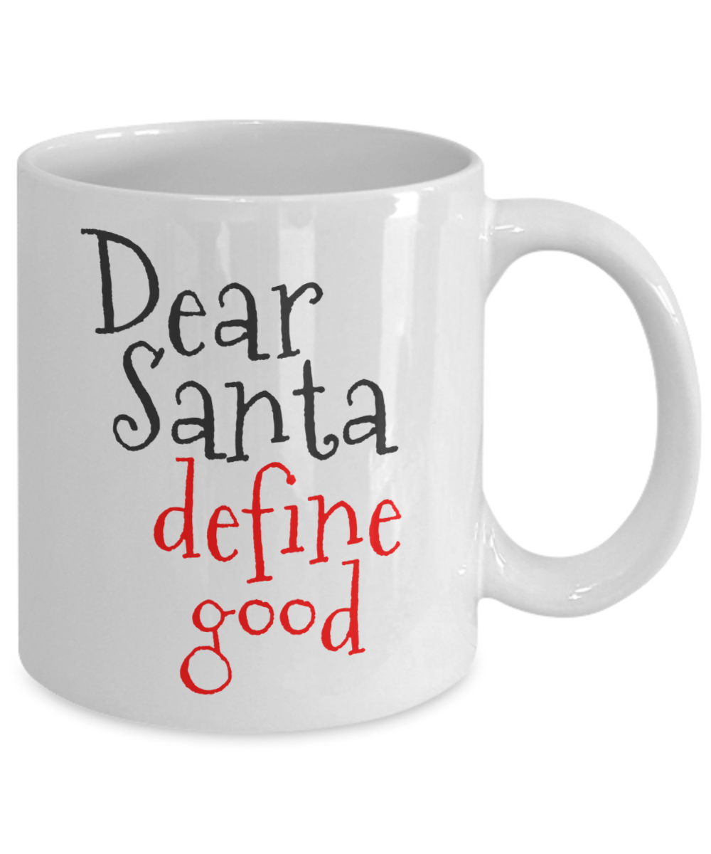 Dear Santa Define Good ~ Funny Christmas Coffee Mug – seebuylove ...