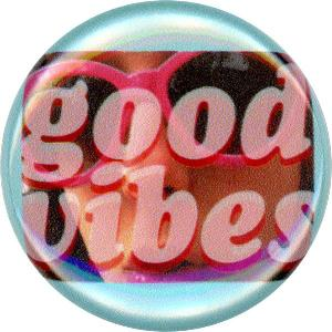 Good Vibes, Cute, Colorful, Fun, Funky, Happy, Button, Magnet