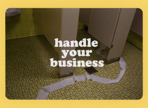Handle Your Business, Fun, Funky, Inspirational, Funny, Collectible, Notecard