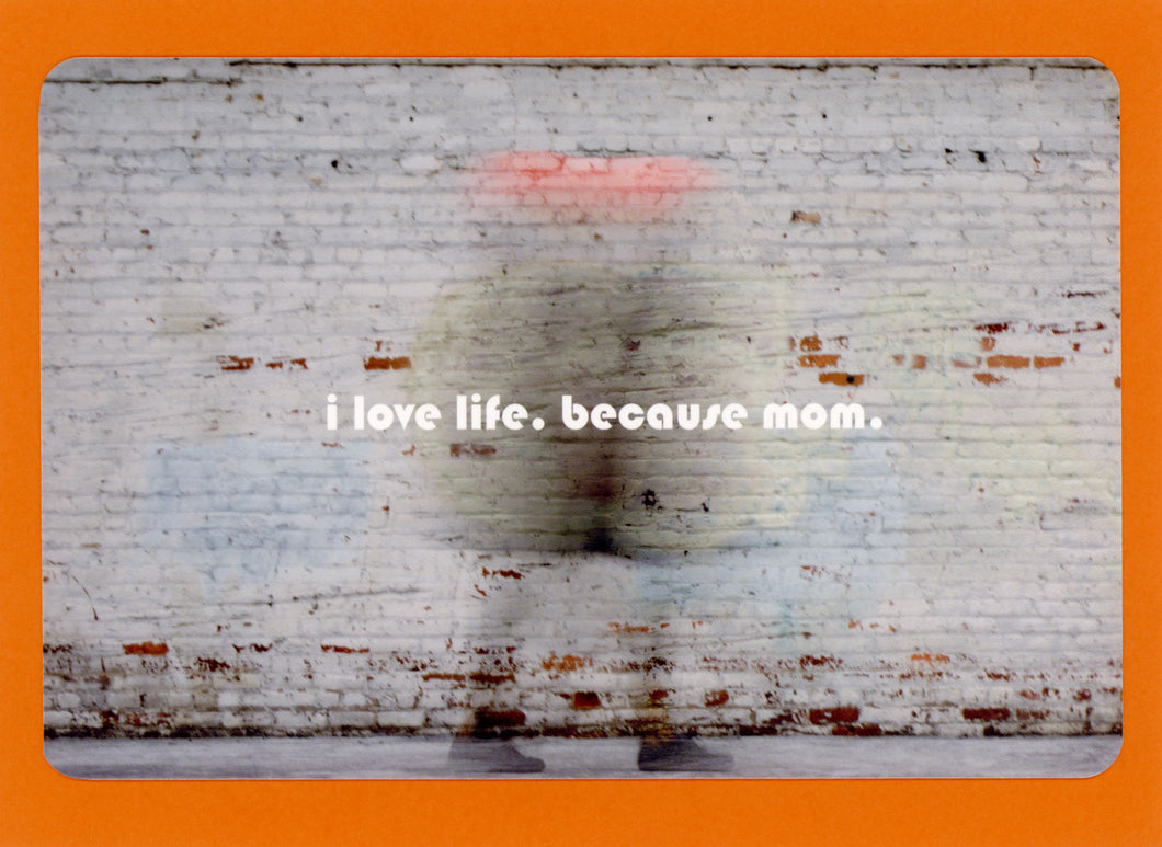 I Love Life. Because Mom, Unique, Artful, Cool, Mothers Day, Collectible, Notecard