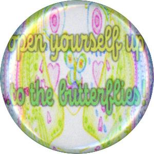 Open Yourself Up...To The Butterflies! Cute, Happy, Button, Magnet