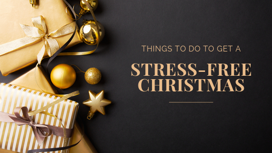 How to prepare for a stress free Christmas