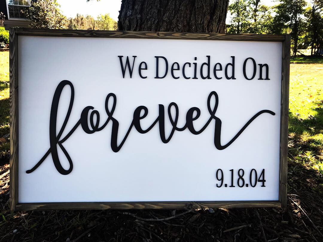 We Decided on Forever Sign Lettering - Unfinished