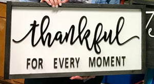Thankful For Every Moment Sign Lettering - Unfinished
