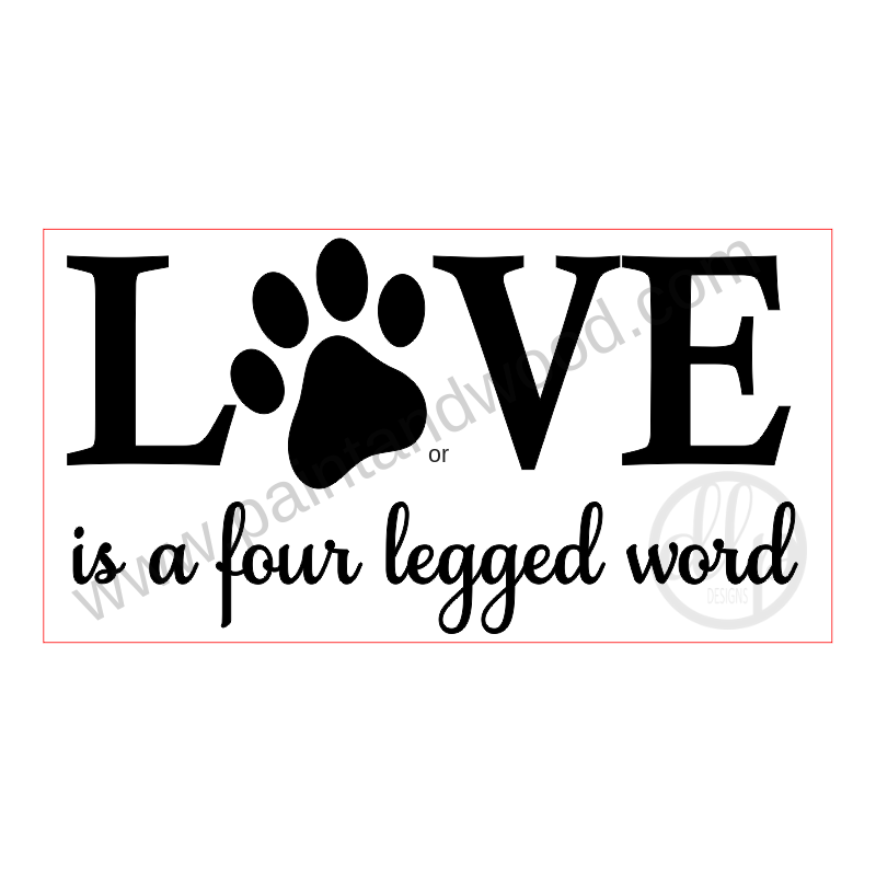 LOVE is a four legged word Lettering - Unfinished