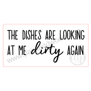 Dishes Are Looking at ME Dirty Again  Wooden Lettering - Unfinished