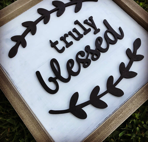Truly Blessed Sign Lettering - Unfinished