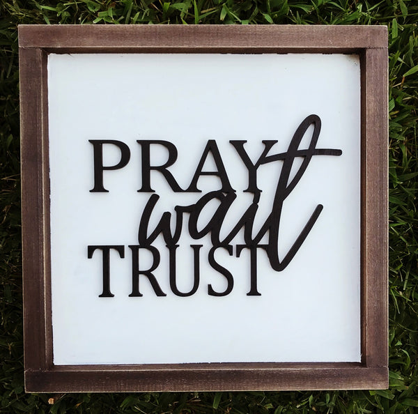Pray Wait Trust Sign Lettering - Unfinished