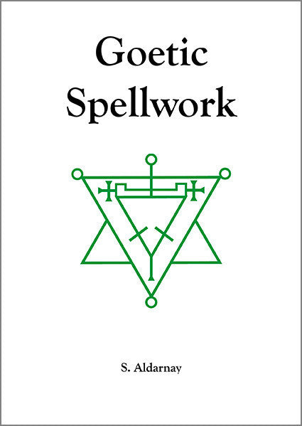 Goetic Spellwork - S. Aldarnay - The Scarlet Sage Herb Co.