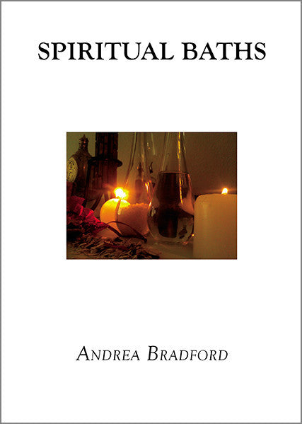 Spiritual Baths by Andrea Bradford - The Scarlet Sage Herb Co.