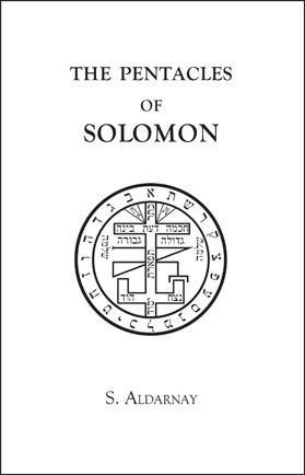 The Pentacles Of Solomon - S. Aldarnay