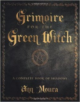 Grimoire For The Green Witch - Anna Moura - The Scarlet Sage Herb Co.