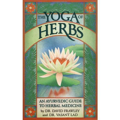 The Yoga Of Herbs by David Frawley & Vasant Lad - The Scarlet Sage Herb Co.