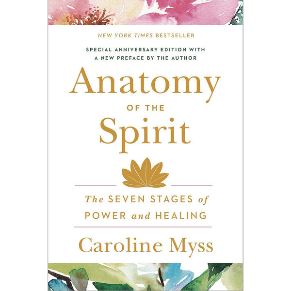 Anatomy Of The Spirit by Caroline Myss-Books-The Scarlet Sage Herb Co.