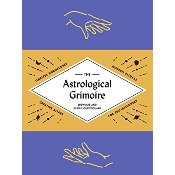The Astrological Grimoire by Beatriz Gravesguard and Shewolfe