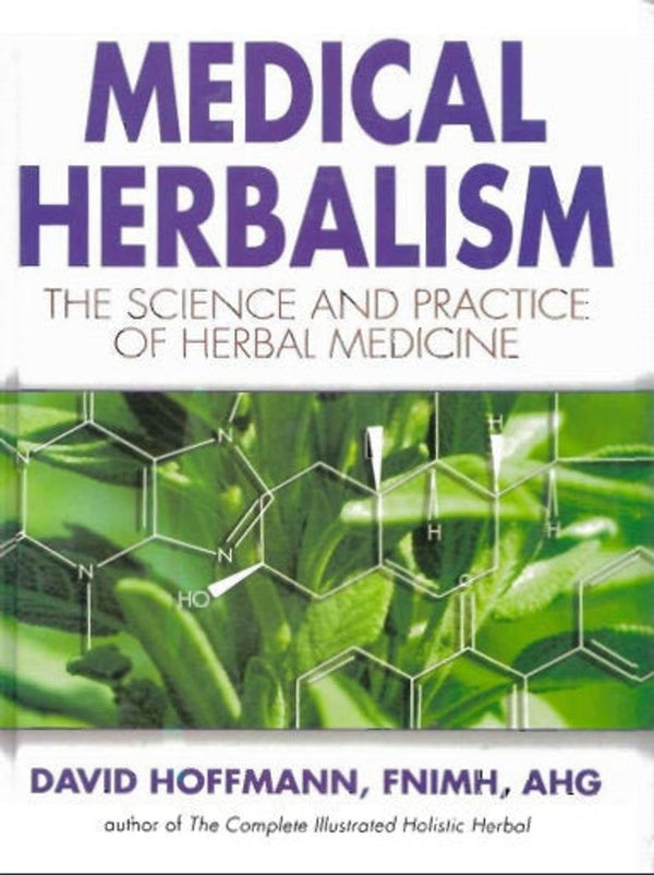Medical Herbalism by David Hoffmann