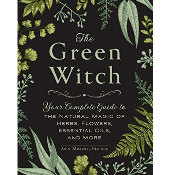 The Green Witch by Arin Murphy-Hiscock-Books-The Scarlet Sage Herb Co.