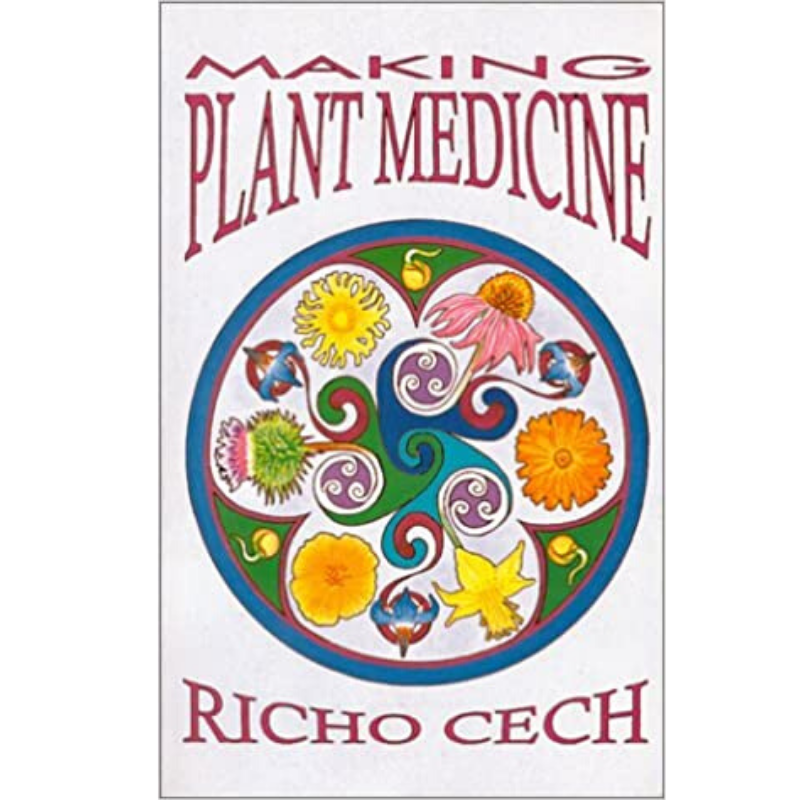 Making Plant Medicine - Richo Cech-Books-The Scarlet Sage Herb Co.