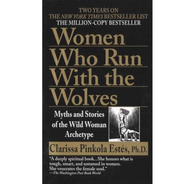 Women Who Run With The Wolves by Clarissa Pinkola Estes-Books-The Scarlet Sage Herb Co.