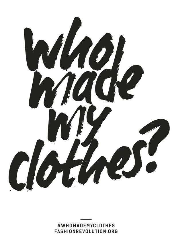 Fashion Revolution #whomademyclothes - with Lucy & Yak