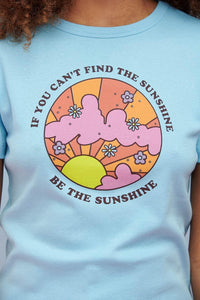 Lucy & Yak Tops Maya Tee With If You Can't Find The Sunshine Print