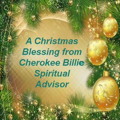 A Christmas Blessing from Cherokee Billie Spiritual Advisor