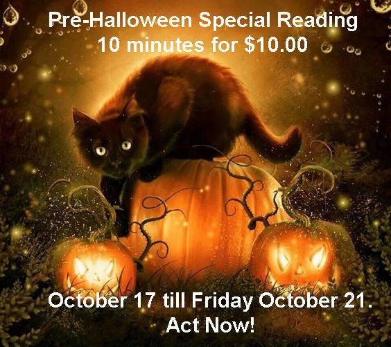 Pre-Halloween Special 10 minutes for $10.00