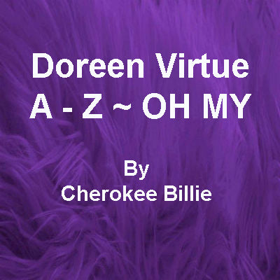 Doreen Virtue A - Z ~ OH MY