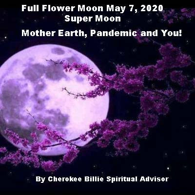 Full Flower Moon May 7, 2020 –Super Moon in Scorpio