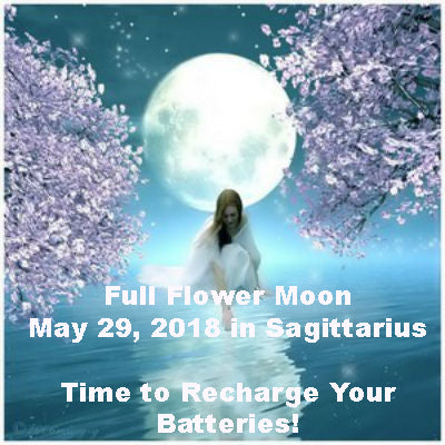 Full Flower Moon May 29, 2018 in Sagittarius