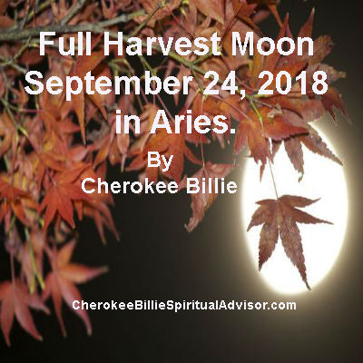 Full Harvest Moon September24, 2018 in Aries.