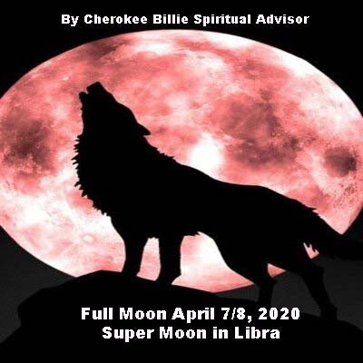 Full Moon April 7/8, 2020 Super Moon in Libra