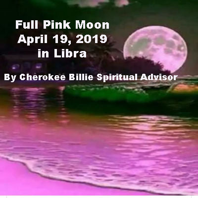 Full Pink Moon April 19, 2019 in Libra