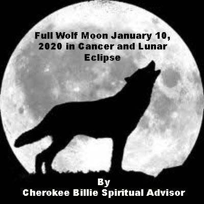 Full Wolf Moon January 10, 2020 in Cancer and Lunar Eclipse