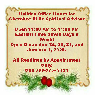 Holiday Office Hours for Cherokee Billie Spiritual Advisor
