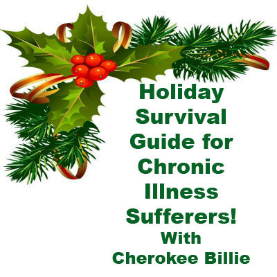 Holiday Survival Guide for Chronic Illness Sufferers!