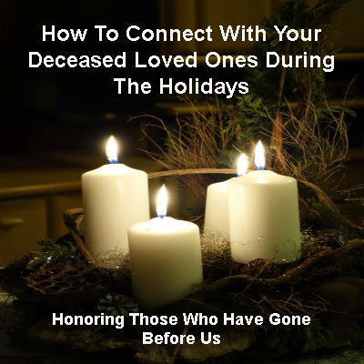How To Connect With Your Deceased Loved Ones During The Holidays