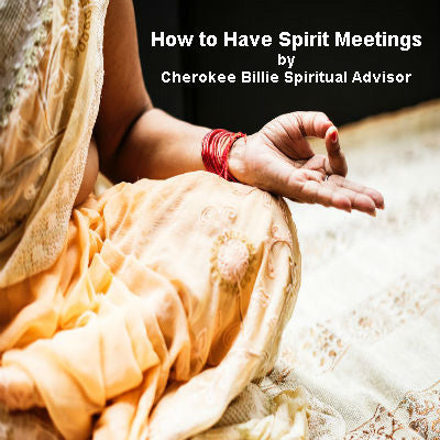 How to Have Spirit Meetings!