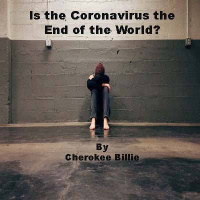 Is the Coronavirus the End of the World?