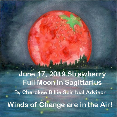 June 17, 2019 Strawberry Full Moon in Sagittarius