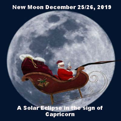 New Moon December 25/26, 2019 and A Solar Eclipse in Capricorn