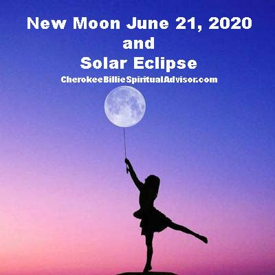 New Moon June 21, 2020 and Solar Eclipse