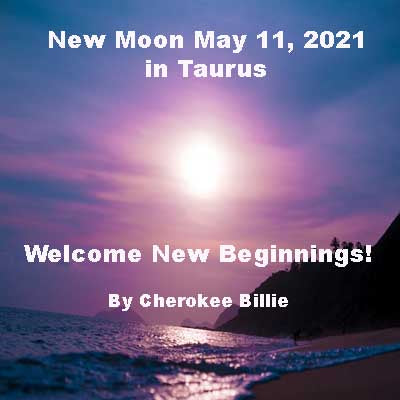 New Moon May 11, 2021 in Taurus