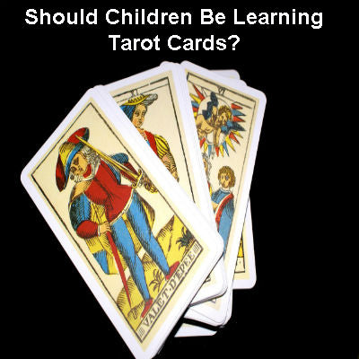 Should Children Be Learning Tarot Cards?