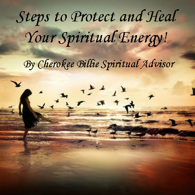 Steps to Protect and Heal Your Spiritual Energy
